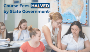 VET Fees halved by state government